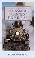 The Petersburg-Cannes Express (Hans Koning Reprint Series) 015171715X Book Cover
