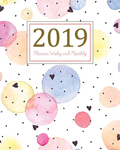 2019 Planner Weekly and Monthly: A Year - 365 Daily - 52 Week Journal Planner and Notebook, Daily Weekly and Monthly Calendar, Agenda Schedule ... ,(January 2019 to December 2019)(Vol 12)
