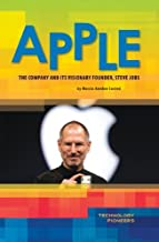 Apple: The Company and Its Visionary Founder, Steve Jobs (Technololgy Pioneers)