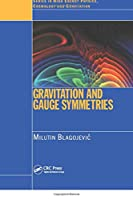 Gravitation and Gauge Symmetries (Series in High Energy Physics, Cosmology and Gravitation)