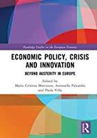Economic Policy, Crisis and Innovation: Beyond Austerity in Europe (Routledge Studies in the European Economy)