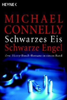 Schwarzes Eis/Schwarze Engel: Zwei Harry Bosch-Romane