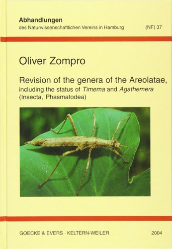 Revision of the genera of the Areolatae, including the status of Timema and Agathemera (Insecta, Phasmatodea) (Abhandlungen des Naturwissenschaftlichen Vereins in Hamburg)