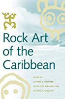 Rock Art of the Caribbean (Caribbean Archaeology and Ethnohistory)