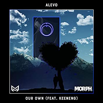 Our Own (feat. Keeneng)