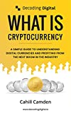Decoding Digital: What Is Cryptocurrency: A Simple Guide To Understanding Digital Currencies And Profiting...