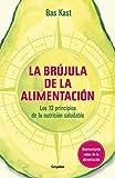 La brújula de la alimentación: Los 12 principios de una nutrición saludable (Alimentación saludable)