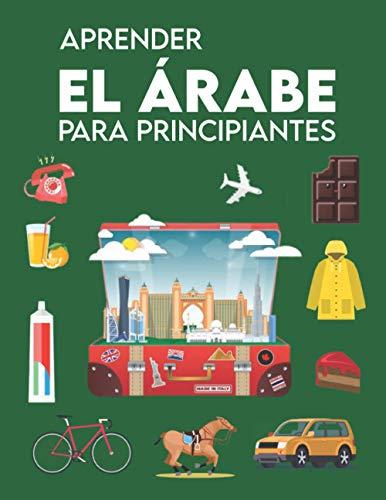 Aprender el árabe para principiantes: Primeras palabras para todos (Libros de aprendizaje del árabe para adultos y niños, Libros en lengua árabe, Aprender a hablar el árabe)