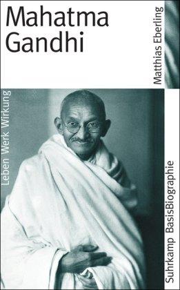 Mahatma Gandhi (Suhrkamp BasisBiographien)