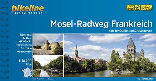 Mosel-Radweg Frankreich: Von der Quelle zum Dreiländereck 1:50.000, 286 km (Bikeline Radtourenbücher)