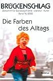 Brückenschlag. Zeitschrift für Sozialpsychiatrie, Literatur, Kunst / Die Farben des Alltags