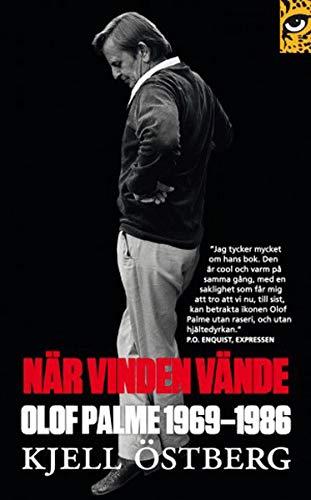 När vinden vände: Olof Palme 1969-1986