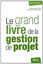 Le grand livre de la gestion de projet de Jean-Yves Moine