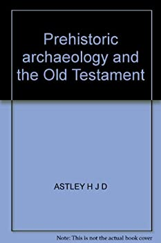 Hardcover Prehistoric Archaeology and The Old Testament Book