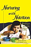 Nurturing with Nutrition: Everything You Need to Know About Feeding Infants and Toddlers