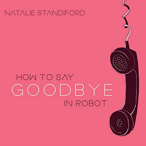Couverture de How to Say Goodbye in Robot