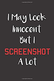 I may look innocent but i screenshot a lot: Cute Blank Lined Notebook-Journal-Diary with a quote on the cover | 6x9 inch |...