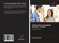 Literackie przygody Adama i Molly: Przygody literackie