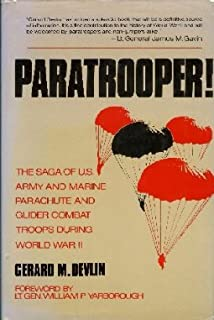 Paratrooper!: the Saga of U.S. Army and Marine Parachute and Glider Combat Troops Du