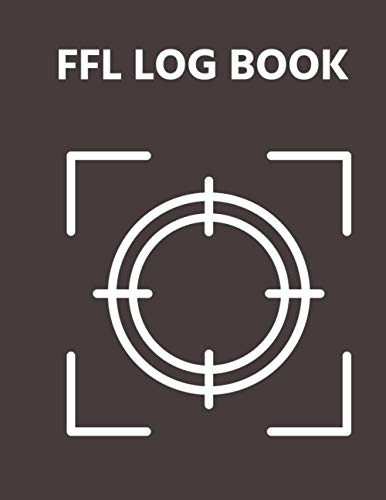 ffl log book: Firearms Personal Log Book, Record Keeping Logbook for Gun Owners and Collectors with Firearm Details, Acquisition And Disposition Record