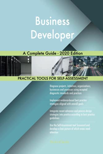 Business Developer A Complete Guide - 2020 Edition