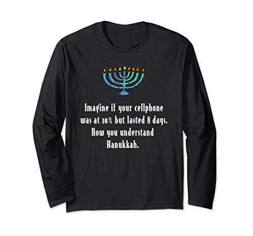 Funny Sarcastic Hanukkah Chanukah Cellphone Quote Gift Shirt Long Sleeve T-Shirt