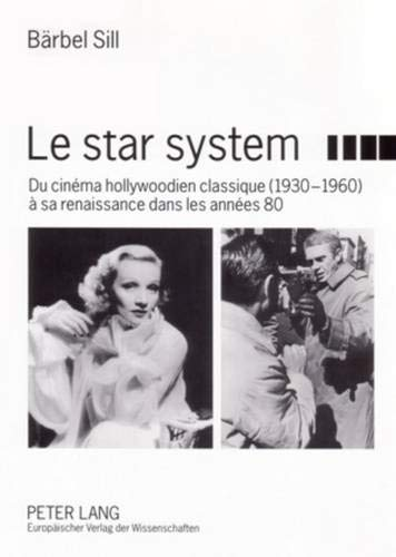 Le star system: Du cinéma hollywoodien classique (1930-1960) à sa renaissance dans les années 80: 42 (PLG.HUMANITIES)