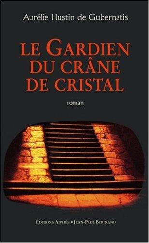 Le gardien du crâne de cristal, Tome 1 : Le guerrier de l'arc-en-ciel