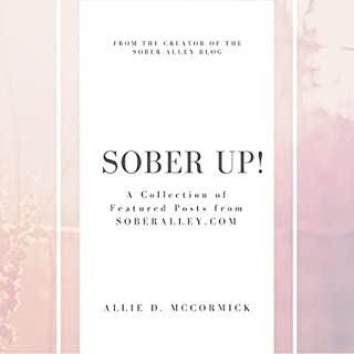 Sober Up! A Collection of Featured Posts from SoberAlley.com cover art