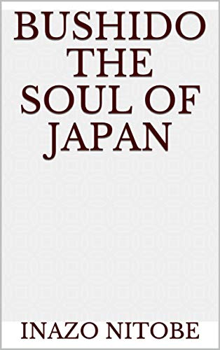 Bushido the Soul of Japan (English Edition)