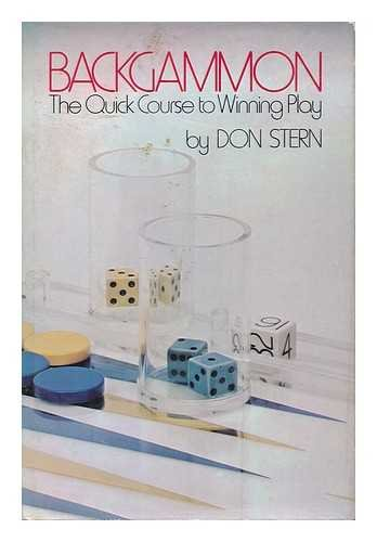 Compare Textbook Prices for Backgammon: The quick course to winning play 1st Edition in this form Edition ISBN 9780883652640 by Stern, Don