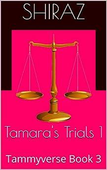 Tamara's Trials 1: Tammyverse Book 3 (English Edition) par [Shiraz]