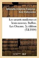 Les Savants Modernes Et Leurs Oeuvres. Buffon. Les Oiseaux. 2e Édition