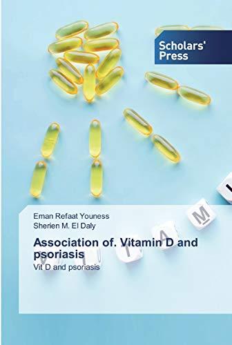Association of. Vitamin D and psoriasis: Vit D and psoriasis