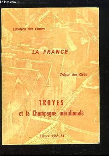 Troyes et la Champagne méridionale. La France. Lumière des Cimes - Trésor des Cités.