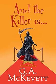 And the Killer Is . . . (A Savannah Reid Mystery Book 25) by [G. A. McKevett]