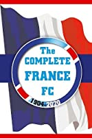 The Complete France FC 1904-2020