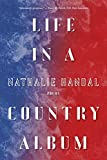 Life in a Country Album: Poems (Pitt Poetry Series) - Nathalie Handal