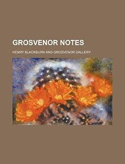 Grosvenor Notes