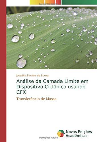Análise da Camada Limite em Dispositivo Ciclônico usando CFX: Transferência de Massa 🔥
