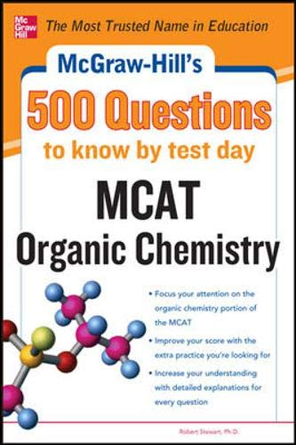 McGraw-Hill's 500 MCAT Organic Chemistry Questions to Know by Test Day (McGraw-Hill's 500 Questions)