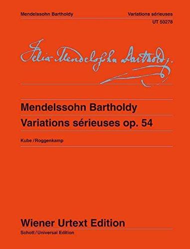 Variations sérieuses: Nach den Quellen hrsg. von Michael Kube. Fingersätze und Hinweise zur Interpretation von Peter Roggenkamp.. op. 54. Klavier. (Wiener Urtext Edition)