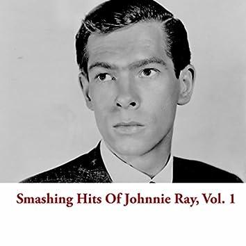 Smashing Hits Of Johnnie Ray, Vol. 1