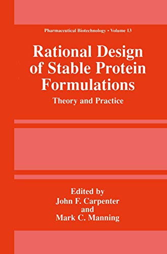Rational Design of Stable Protein Formulations: Theory and Practice (Pharmaceutical Biotechnology (13))