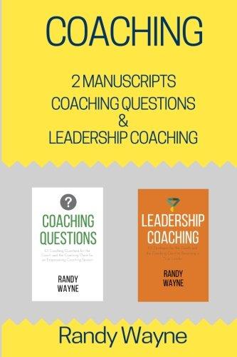 Coaching: 2 Manuscripts - Coaching Questions & Leadership Coaching