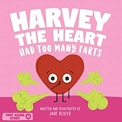 Harvey The Heart Had Too Many Farts: A Rhyming Read Aloud Story Book For Kids And Adults About Farting and Friendship, A Valentine's Day Gift For Boys and Girls