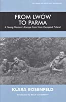 From Lwow to Parma: A Young Woman's Escape from Nazi-occupied Poland (Library of Holocaust Testimonies (Paperback))