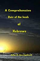 A Comprehensive quiz of the book of Hebrews