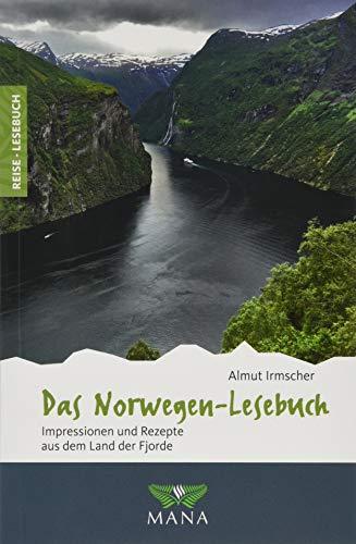 Das Norwegen-Lesebuch: Impressionen und Rezepte aus dem Land der Fjorde (Reise-Lesebuch / Reiseführer für alle Sinne)