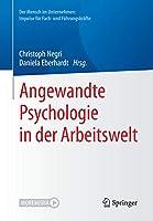 Angewandte Psychologie in der Arbeitswelt (Der Mensch im Unternehmen: Impulse fuer Fach- und Fuehrungskraefte)
